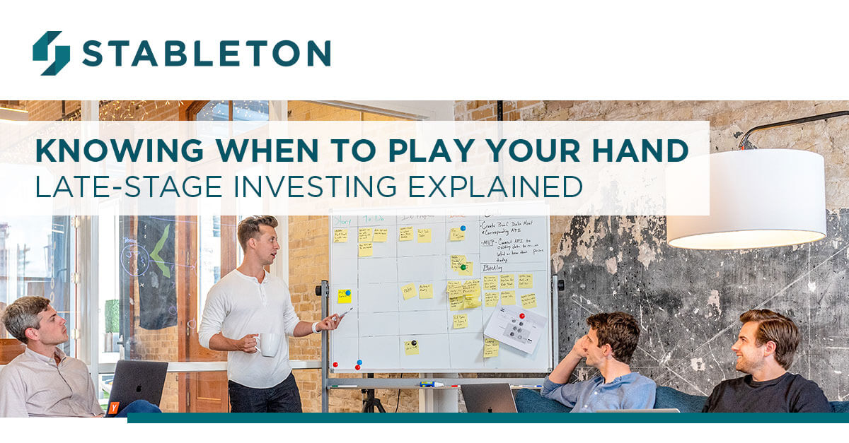 Late-Stage Investing Explained